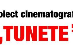 """Proiect cinematografic """"Tunete"""""""
